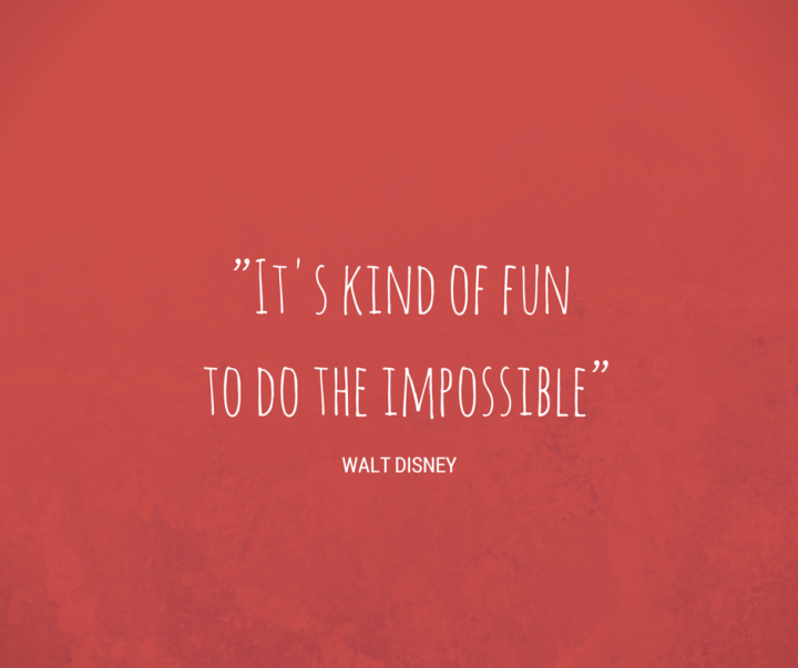 """It's kind of fun to do the impossible"""