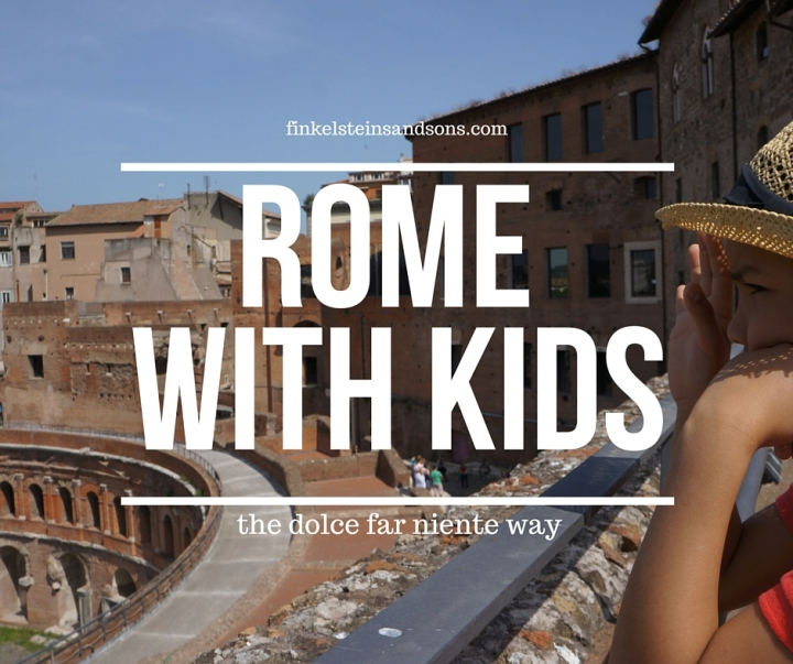 Rome with kids the dolce far niente way