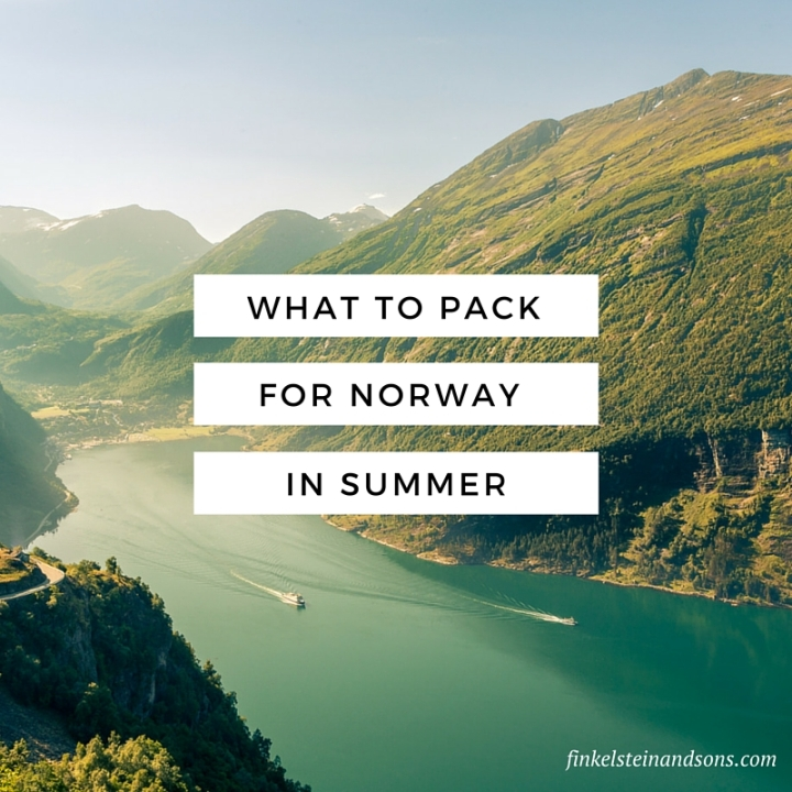 What to pack for Norway in summer by Finkelstein and Sons
